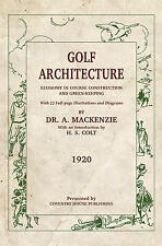 """Golf Architecture: Economy in Course Construction and Greenkeeping"" - MacKenzie"