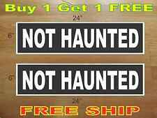 "White on Black NOT HAUNTED 6""x24"" REAL ESTATE RIDER SIGNS Buy 1 Get 1 FREE"