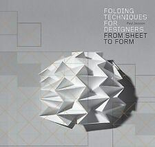 Folding Techniques for Designers : From Sheet to Form by Paul Jackson (2011,...