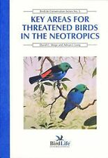 Key Areas for Threatened Birds in the Neotropics by David C. Wege and Adrian...