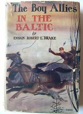 1916 Ed. THE BOY ALLIES IN THE BALTIC (SERIES BOOK) By ENS. R. L. DRAKE w/DJ