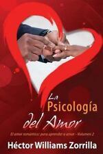 La Psicolog�a Del Amor : El Amor Rom�ntico by Hector Williams Zorrilla (2013,...