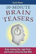 10-Minute Brain Teasers: Brain-Training Tips, Logic Tests, and Puzzles to Exerci