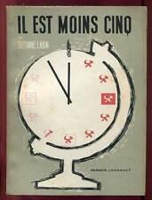 SUZANNE LABIN: IL EST MOINS CINQ. PROPAGANDE ET INFILTATION SOVIETIQUES. 1960.