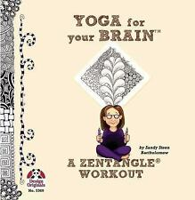 #5369 Yoga for Your Brain a Zentangle Workout by Bartholomew, Sandy Steen