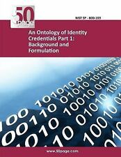 An Ontology of Identity Credentials Part 1: Background and Formulation by...