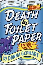 Death by Toilet Paper by Donna Gephart Hardback
