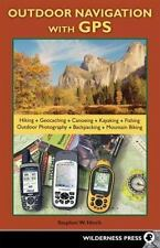 Outdoor Navigation With GPS: Hiking, Geocaching, Canoeing, Kayaking, Fishing, Ou