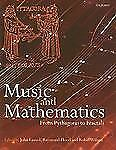 Music and Mathematics: From Pythagoras to Fractals  Books-Good Condition
