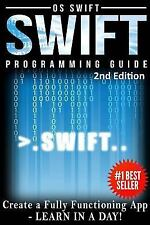 Programming Swift: Create a Fully Function App : Learn in a Day! by Os Swift...