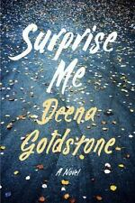 Surprise Me : A Novel by Deena Goldstone (2016, Hardcover)