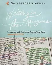 Writing in the Margins : Connecting with God on the Pages of Your Bible by...