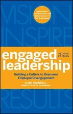 Engaged Leadership : Building a Culture to Overcome Employee Disengagement by...