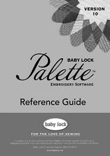 Baby Lock Palette Ver.10 Embroidery Reference Guide Manual
