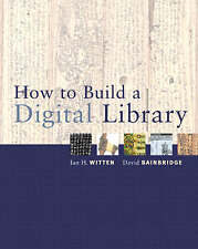 How to Build a Digital Library (The Morgan Kaufmann Series in-ExLibrary