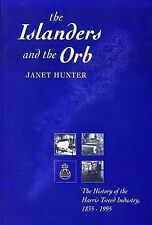 Islanders and the Orb: The History of the Harris Tweed Industry 1835-1995, Janet