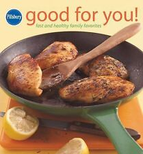 Pillsbury Good for You!: Fast and Healthy Family Favorites Pillsbury Cooking