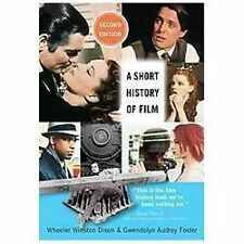A Short History of Film by Wheeler Winston Dixon and Gwendolyn Audrey Foster...