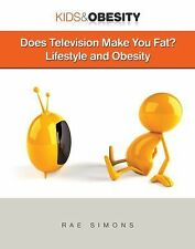 Does Television Make You Fat?: Lifestyle and Obesity (Kids & Obesity)