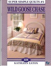 WILD GOOSE CHASE SUPER SIMPLE QUILTS #5 NINE DESIGNS