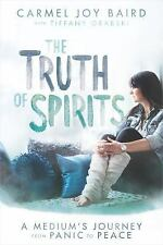 The Truth of Spirits : A Medium's Journey from Panic to Peace by Carmel Baird...