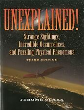 Unexplained!: Strange Sightings, Incredible Occurrences, and Puzzling -ExLibrary