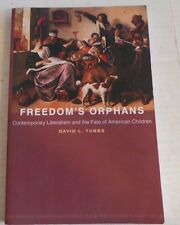 Freedom's Orphans : Contemporary Liberalism and the Fate of American Children