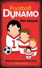 CALCIO DINAMO: moderno la Russia e la GENTE'S GAME by Marc Bennett (libro in brossura