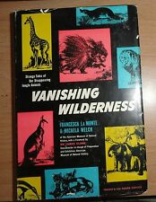 Black and Gold Library: Vanishing Wilderness by Francesca La Monte 1949 HB RARE