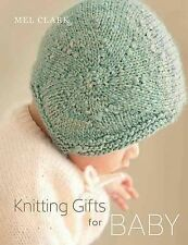 Knitting Gifts for Baby by Mel Clark Paperback Pattern Book BRAND NEW, FREE SHIP