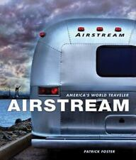 Airstream: America's World Traveler Book~85 Years of Travel Trailer History~NEW!