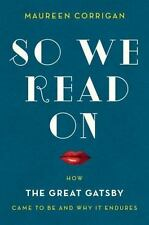 So We Read On: How The Great Gatsby Came to Be and Why It Endures-ExLibrary