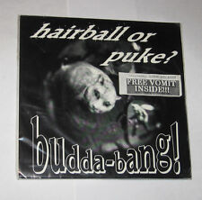 "Budda Bang 7"" 45 PUNK ROCK Hairball or Puke NEW SEALED with Fake Vomit Insert"