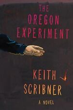 The Oregon Experiment by Keith Scribner (2011, Hardcover)
