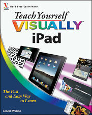Teach Yourself Visually iPad (Teach Yourself VISUALLY (Tech)), Watson, Lonzell,