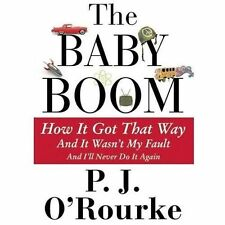 The Baby Boom: How It Got That Way (And It Wasn't My Fault) (And I'll -ExLibrary