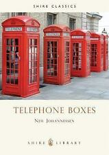 Telephone Boxes by Neil Johannessen/Shire Publications