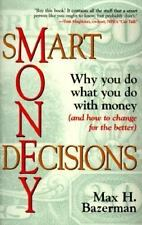 Smart Money Decisions: Why You Do What You Do With Money (and how to c-ExLibrary