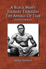 A Black Man's Journey Through the Annals of Time : (Blacks in the Bible) by...