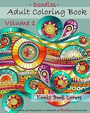 Adult Coloring Book - Doodles - Volume 1 - Relax and Let Your Imagination Run...