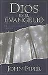 Dios es el Evangelio (2007, Paperback)