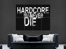 HARCORE WILL NEVER DIE MUSIC  GIANT  LARGE WALL ART POSTER PICTURE