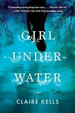 Girl Underwater by Claire Kells (2016, Paperback)
