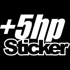 5+ HP HORESPOWER FUNNY WINDOW STICKER VINYL DECAL JDM DOPE FRESH DRIFT #037