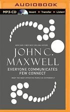 Everyone Communicates, Few Connect: What the Most Effective People Do