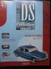 FASCICULE N°47 CITROEN DS COLLECTION 23 PALLAS 1975