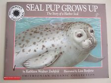 Seal Pup Grows Up: The Story of a Harbor Seal by Kathleen Weidner Zoehfeld