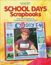 School Days Scrapbooks (Memory Makers)-ExLibrary