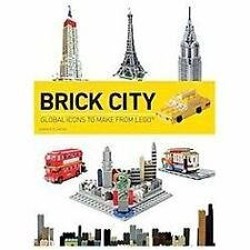 Brick City: Global Icons to Make from LEGO (Brick...LEGO Series) by Elsmore, Wa