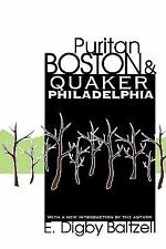Puritan Boston and Quaker Philadelphia by E. Digby Baltzell (1996, Paperback)